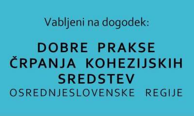 Vabilo - Dobre prakse črpanja evropskih kohezijskih sredstev