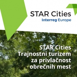 STAR Cities Trajnostni turizem za privlačnost obrečnih mest
