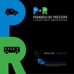 Brošura P + R: Parkiraj in prestopi za trajnostno mobilnost v LUR