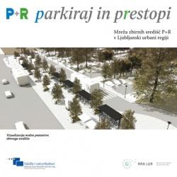 Zloženka  P + R: Parkiraj in prestopi: Mreža zbirnih središč P + R v LUR